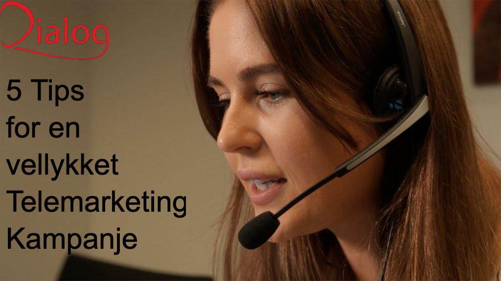 5 tips for en vellykket telemarketing kampanje